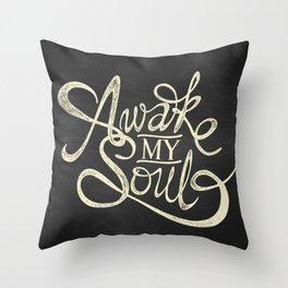 Awake my Soul WHITE Throw Pillow