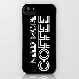 Coffee I iPhone Case