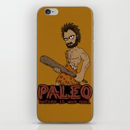 Paleo Before It Was Cool Crossfit Design by RonkyTonk iPhone Skin