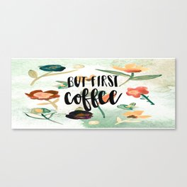 But First Coffee Vintage Green Floral Canvas Print