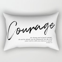 Be Strong and of Good Courage... -Joshua 1:9 Rectangular Pillow