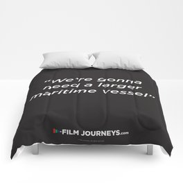 FIlm Journeys Misquotes: We're Gonna Need A Larger Maritime Vessel Comforters