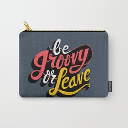 Be Groovy or Leave Carry-All Pouch