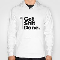 get shit done Hoodies featuring Get Shit Done - Inverse by DPain