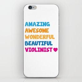 Amazing Awesome Wonderful Beautiful Violinist T-Shirt iPhone Skin