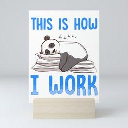 Cute & Funny This Is How I Work Lazy Panda Working Mini Art Print