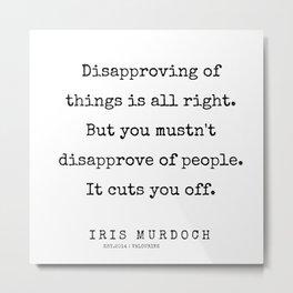 61    | 200422 | Iris Murdoch Quotes  Metal Print