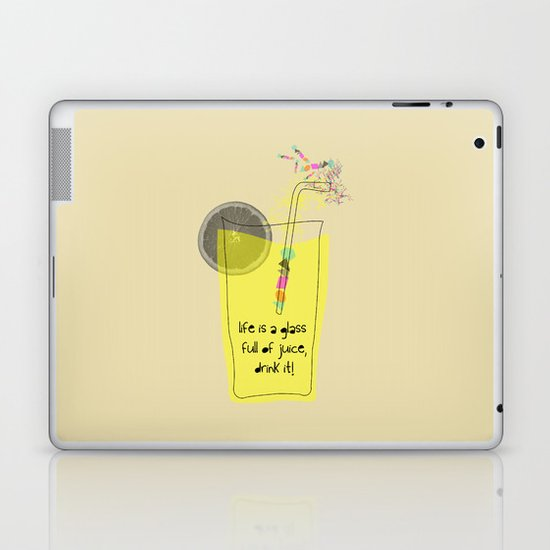 life is a glass of juice, drink it! Laptop & iPad Skin