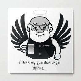 My guardian angel drinks Metal Print