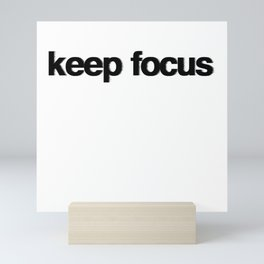 KEEP FOCUS Mini Art Print