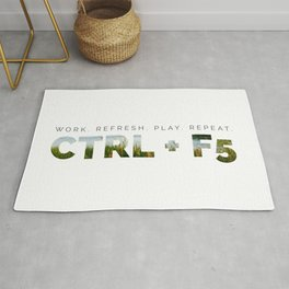 CTRL + F5 Refresh for Geeks Rug
