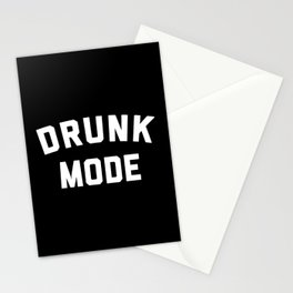 Drunk Mode Funny Quote Stationery Cards
