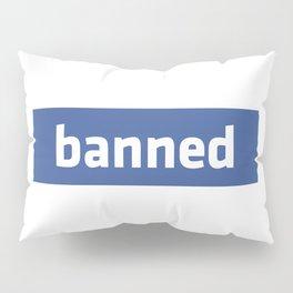 banned Pillow Sham