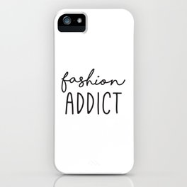 Teen Girls, Room Decor, Wall Art Prints, Fashion Addict, Affordable Prints, Fashion Quotes iPhone Case