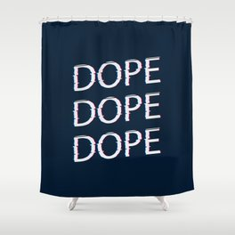 DOPE AF Shower Curtain
