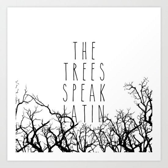 THE TREES SPEAK LATIN QUOTE BY MAGGIE STIEFVATER  Art Print