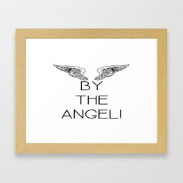 By the Angel! Framed Art Print
