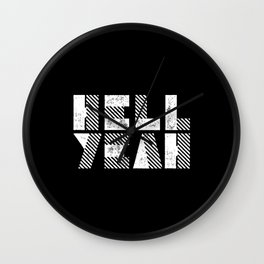 Hell Yeah Letterpress Motivational Poster in Black and White Typography Wall Clock