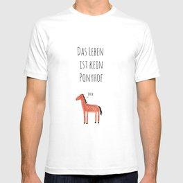 Das Leben ist ein Ponyhof T-shirt
