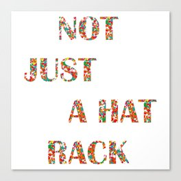 Not Just A Hat Rack, Friends Canvas Print