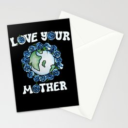 Love your mother earth Stationery Cards