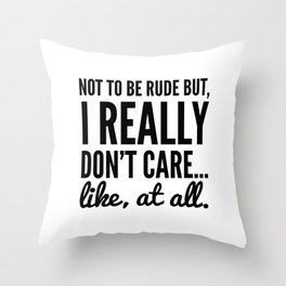 DON'T CARE AT ALL Throw Pillow