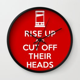 Rise Up and Cut Off Their Heads Wall Clock