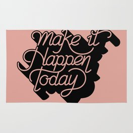 Make it Happen Today Quote Rug