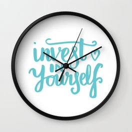 Quote Art - Invest in yourself Wall Clock