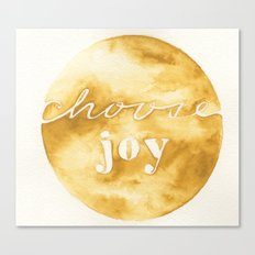 choose joy and keep choosing it Canvas Print