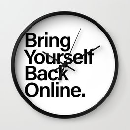 Bring Yourself Back Online Typography Wall Clock