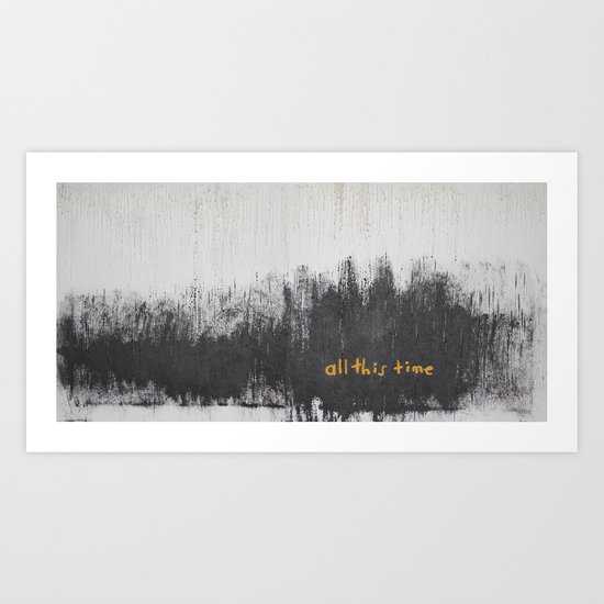 All this time Art Print