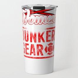 Women Firefighters Hoodie Women Wear Bunker Gear Apparel Travel Mug
