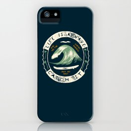 Life is a Wave iPhone Case