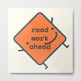 Road Work Ahead Filo Metal Print