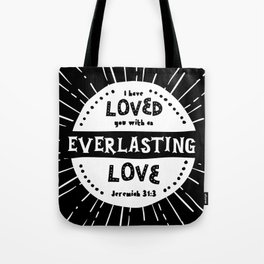 """""""Everlasting Love"""" Black and White Bible Verse Tote Bag"""