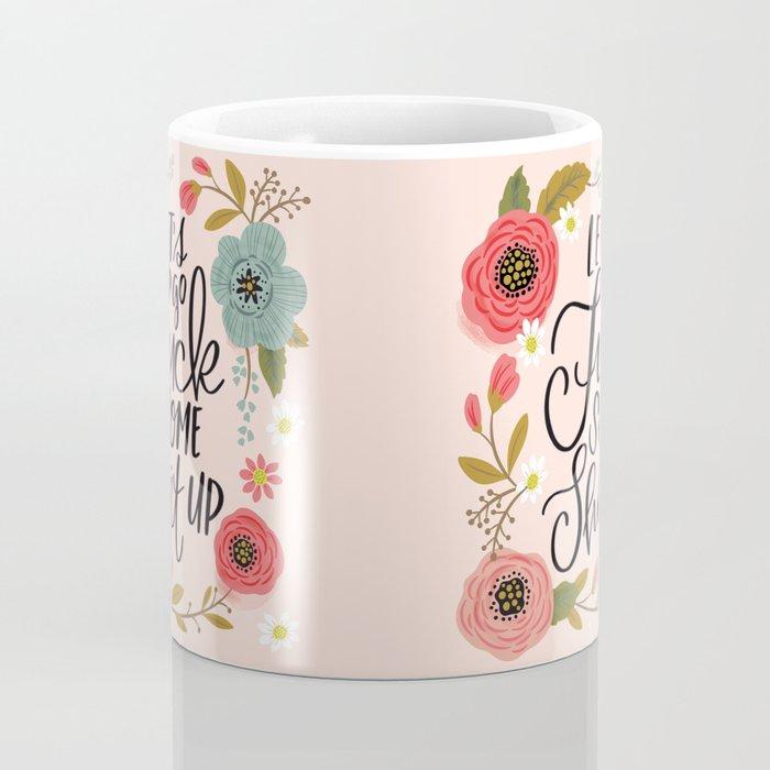 Pretty Swe*ry: Let's Go Fuck Some Shit Up Coffee Mug
