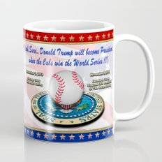 2016 When The Cubs Win The World Series Donald Trump Will ... Coffee Mug