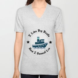 I Like Big Boats And I Cannot Lie Boating Funny Unisex V-Neck
