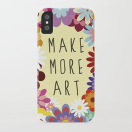 Make More Art iPhone Case