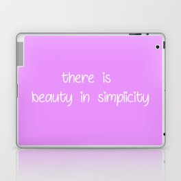 there is beauty in simplicity Laptop & iPad Skin