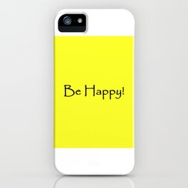 Be Happy - Black and Yellow Design iPhone Case