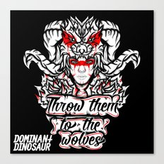 Throw Them To The Wolves Canvas Print