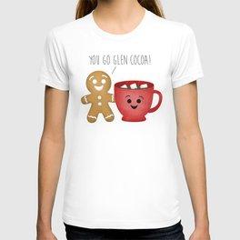 You Go Glen Cocoa! T-shirt