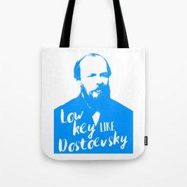 Low Key like Dostoevsky Tote Bag