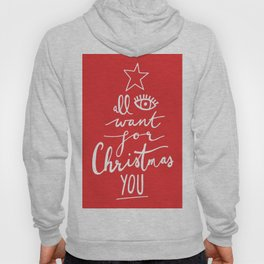 ALL I WANT FOR CHRISTMAS IS YOU Hoody