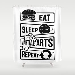 Eat Sleep Martial Arts Repeat - Martial Art Fight Shower Curtain