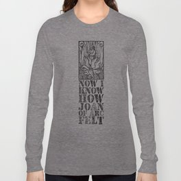 NOW I KNOW HOW JOAN OF ARC FELT - TRIBUTE TO THE SMITHS Long Sleeve T-shirt