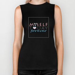 Myself Today Forever Biker Tank