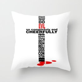 Pascal Quote: Men Never Do Evil... Throw Pillow